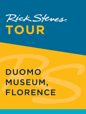 Rick Steves Tour: Duomo Museum, Florence ebook by Rick Steves,Gene Openshaw