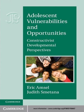 Adolescent Vulnerabilities and Opportunities - Developmental and Constructivist Perspectives ebook by
