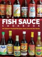 The Fish Sauce Cookbook ebook by Veronica Meewes