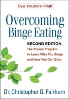 Overcoming Binge Eating, Second Edition ebook by Christopher G. Fairburn, DM, FMedSci, FRCPsych