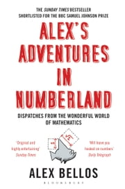 Alex's Adventures in Numberland ebook by Alex Bellos