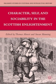 Character, Self, and Sociability in the Scottish Enlightenment ebook by Thomas Ahnert,Susan Manning