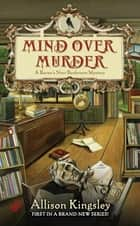 Mind Over Murder ebook by Allison Kingsley