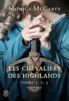 Les chevaliers des Highlands - L'Intégrale 1 (Tomes 1 à 3) - Le Chef - Le Faucon - La Vigie eBook by Monica McCarty, Astrid Mougins