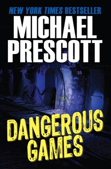 Dangerous Games ebook by Michael Prescott