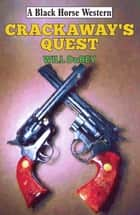 Crackaway's Quest ebook by Will DuRey