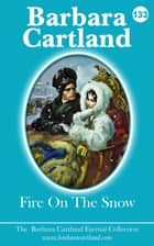 133. Fire On The Snow ebook by Barbara Cartland