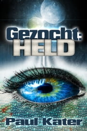 Gezocht: held ebook by Paul Kater