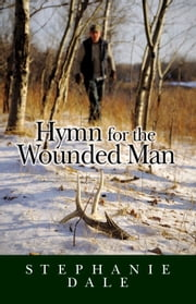 Hymn for the Wounded Man ebook by Stephanie Dale