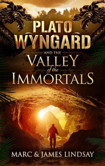 Plato Wyngard and the Valley of the Immortals ebook by James Lindsay,Marc Lindsay