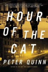 The Hour of the Cat ebook by Peter Quinn