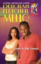 Love in the Lineup ebook by Deborah Fletcher Mello