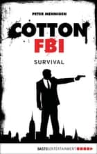 Cotton FBI - Episode 12 - Survival ebook by Peter Mennigen
