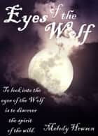 Eyes of the Wolf ebook by Melody Hewson