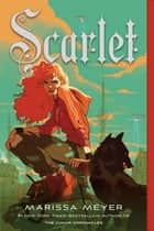 Scarlet ebook by Marissa Meyer