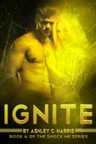 Ignite ebook by Ashley C. Harris