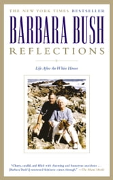 Reflections - Life After the White House ebook by Barbara Bush