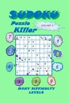 Killer Sudoku Puzzle, Volume 4 ebook by YobiTech Consulting