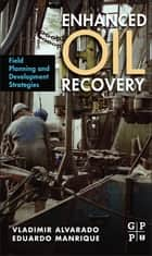 Enhanced Oil Recovery ebook by Vladimir Alvarado,Eduardo Manrique