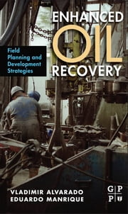 Enhanced Oil Recovery - Field Planning and Development Strategies ebook by Vladimir Alvarado,Eduardo Manrique