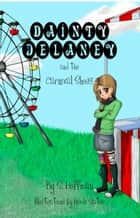 Dainty Delaney and the Carnival Shoes - Book #1 in the Dainty Delaney Children's Chapter Book Series ebook by S. Hoffman, Nicole Slater