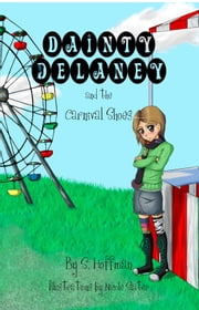 Dainty Delaney and the Carnival Shoes - Book #1 in the Dainty Delaney Children's Chapter Book Series ebook by S. Hoffman,Nicole Slater