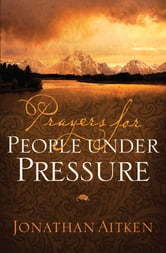 Prayers for People under Pressure ebook by Jonathan Aitken