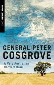 Boyer Lectures 2009: A Very Australian Conversation ebook by Cosgrove Peter