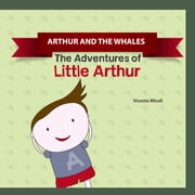 ARTHUR AND THE WHALES ebook by Vicente Miceli