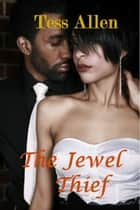 The Jewel Thief (Love Bites) 電子書 by Tess Allen