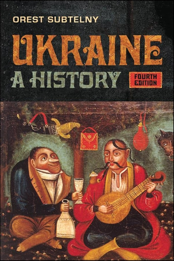 Ukraine - A History, 4th Edition ebook by Orest Subtelny