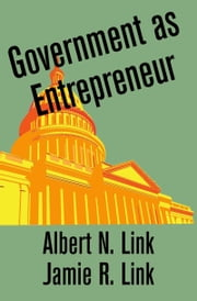 Government as Entrepreneur ebook by Albert N. Link,Jamie R. Link