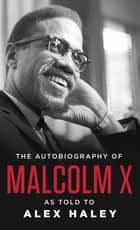 The Autobiography of Malcolm X ebook by MALCOLM X