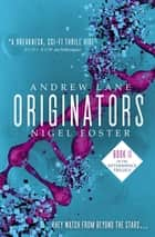 Originators ebook by Andrew Lane, Nigel Foster