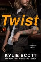 Twist ebook by Kylie Scott