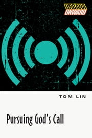 Pursuing God's Call ebook by Tom Lin