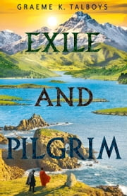 Exile and Pilgrim (Shadow in the Storm, Book 2) ebook by Graeme K. Talboys