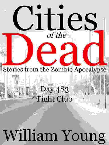 Fight Club (Cities of the Dead) ebook by William Young