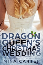 The Dragon Queen's Christmas Wedding ebook by Mina Carter