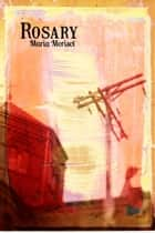 Rosary ebook by Maria Morisot