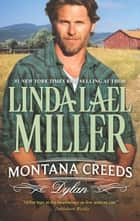 Montana Creeds: Dylan ebook by Linda Lael Miller,Delores Fossen