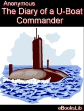 The Diary of a U-boat Commander ebook by Anonymous