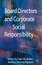 Board Directors and Corporate Social Responsibility ebook by S. Boubaker,D. Nguyen