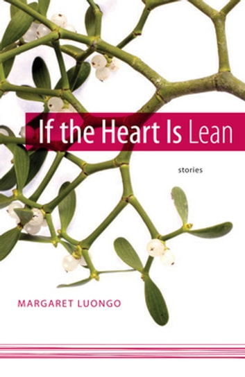 If the Heart Is Lean - Stories ebook by Margaret Luongo