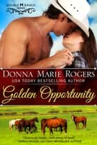Golden Opportunity ebook by Donna Marie Rogers