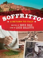 Soffritto - A return to Italy ebook by Lucio Galletto and David Dale