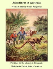 Adventures in Australia ebook by William Henry Giles Kingston