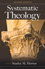 Systematic Theology - Revised Edition ebook by Stanley Horton