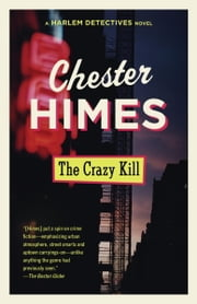 The Crazy Kill ebook by Chester Himes
