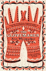 The Glovemaker ebook by Ann Weisgarber